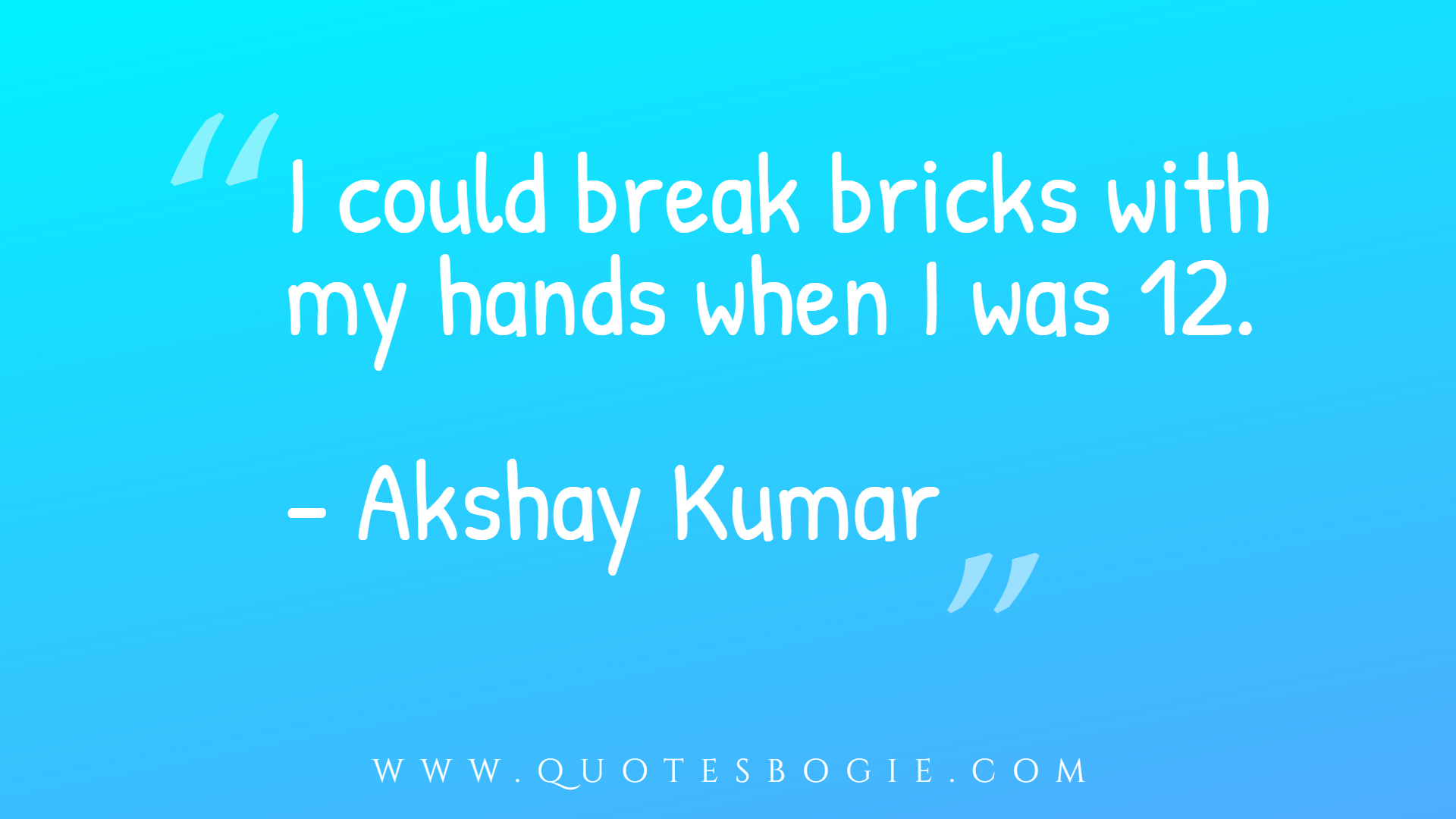 I could break bricks with my hands when I was 12 - QuotesBogie