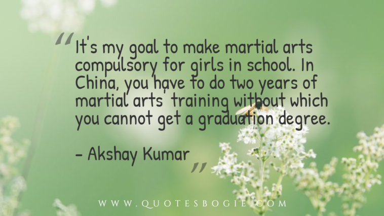 It's my goal to make martial arts compulsory for girls in school - QuotesBogie