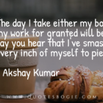 The day I take either my body or my work - QuotesBogie