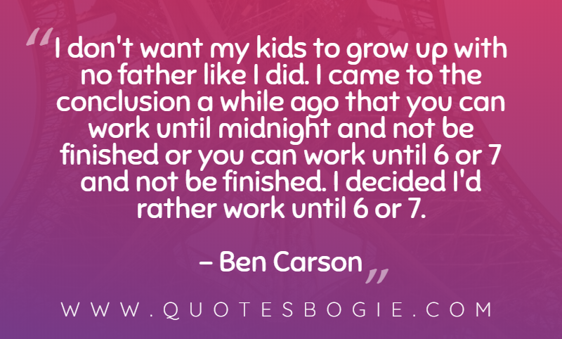 I don't want my kids to grow up with no father like I did - QuotesBogie