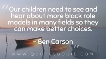 Our children need to see and hear about more black role models - QuotesBogie