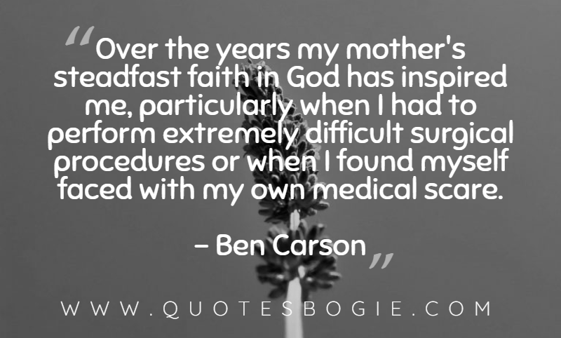 Over the years my mother's steadfast faith in God - QuotesBogie