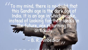 To my mind, there is no doubt that this Gandhi age - QuotesBogie