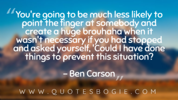 You're going to be much less likely to point the finger - QuotesBogie